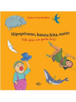 Imagem de Hipopótamo, Batata Frita, Nariz: Tudo deixa um Poeta Feliz!