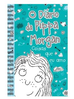 Imagem de O Diário da Pippa Morgan - Coisas que eu amo